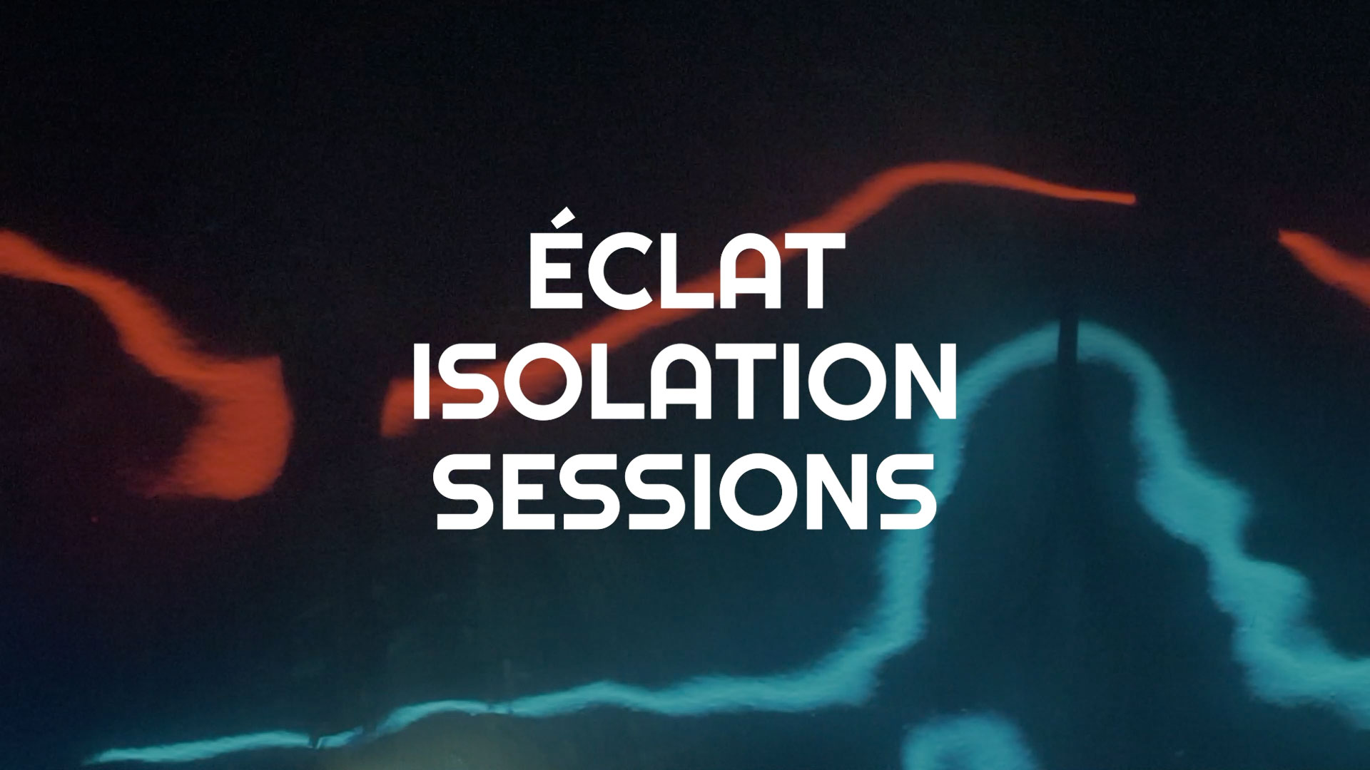 Éclat Isolation Sessions